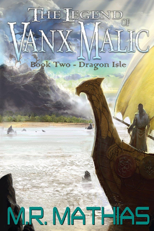 Dragon Isle (The Legend of Vanx Malic) ebook