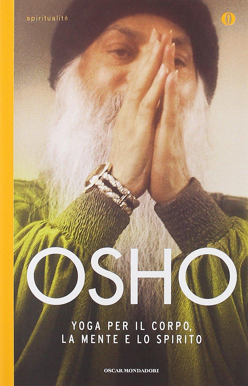 Yoga per il corpo, la mente e lo spirito Oscar spiritualità ...