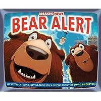 Breaking News: Bear Alert
