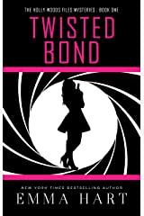 Twisted Bond (The Holly Woods Files Mysteries Book One) Kindle Edition