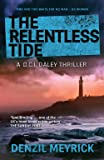 The Relentless Tide - the thrilling new Daley case with a brilliant twist (A DCI Daley Thriller) (The D.C.I. Daley Series)