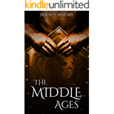 The Middle Ages: A History From Beginning to End (Medieval History)