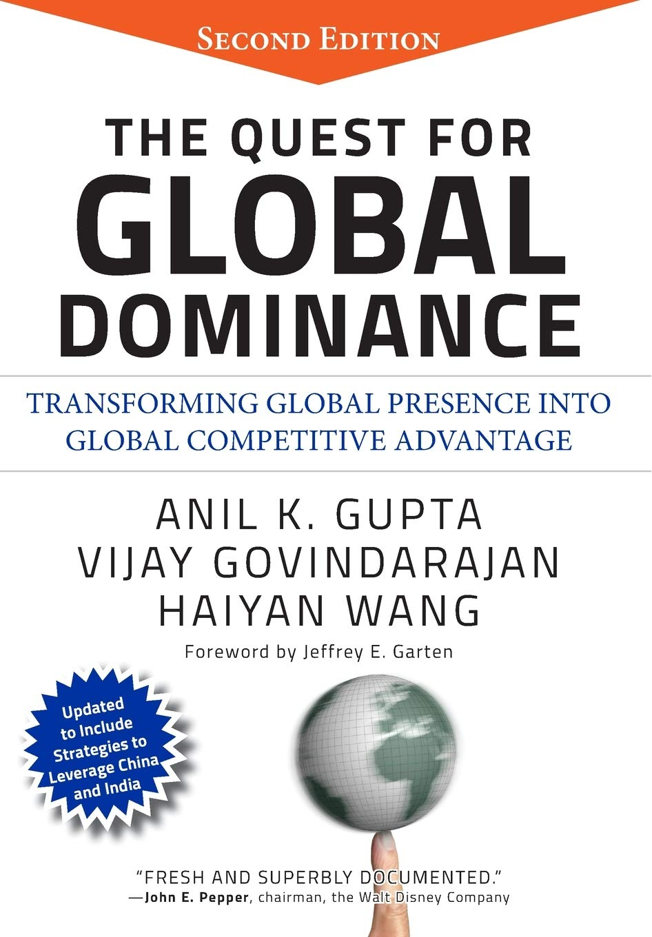 The Quest For Global Dominance  Transforming Global Presence Into Global Competitive Advantage