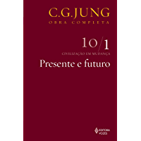 Presente e futuro (Obras completas de Carl Gustav Jung)