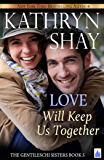 Love Will Keep Us Together (The Gentileschi Sisters Book 5)