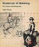 Grammar of Drawing for Artists and Designers (A Studio Vista/Van Nostrand Reinhold art paperback)