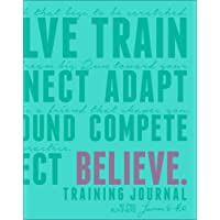 Believe Training Journal (Bright Teal Edition)