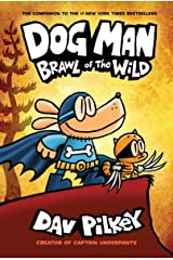 Dog Man: Brawl of the Wild: From the Creator of Captain Underpants (Dog Man #6) Hardcover