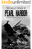 World War II Pearl Harbor: A History From Beginning to End