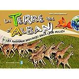 La Terre vue d'Alban, Tome 3 : Les animaux sauvages dans leur milieu