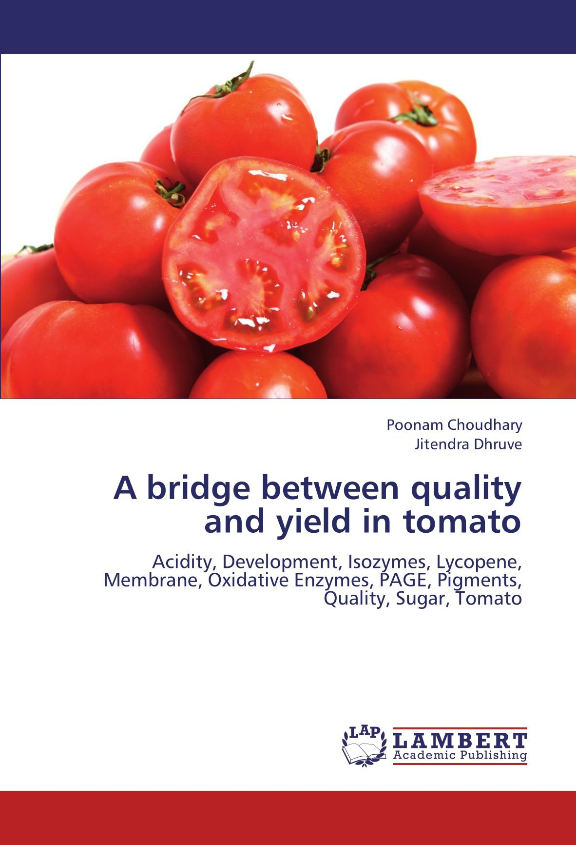 Download A bridge between quality and yield in tomato: Acidity, Development, Isozymes, Lycopene, Membrane, Oxidative Enzymes, PAGE, Pigments, Quality, Sugar, Tomato pdf