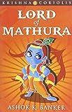 Krishna Coriolis: Lord of Mathura (Book - 4) price comparison at Flipkart, Amazon, Crossword, Uread, Bookadda, Landmark, Homeshop18