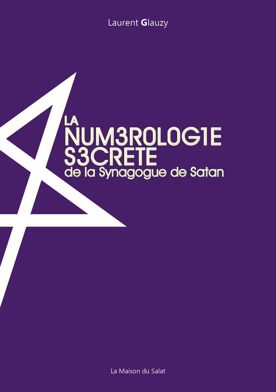 Amazon.fr - La numérologie secrète de la synagogue de Satan - Laurent  Glauzy, Laurent Glauzy - Livres