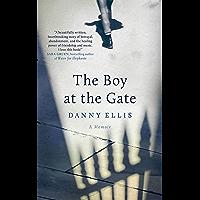 The Boy at the Gate: A Memoir