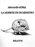 La muerte de un ministro: Relatos (Spanish Edition)