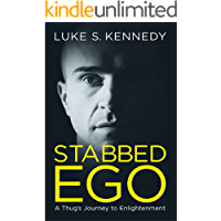 Stabbed Ego: A Thug's Journey to Enlightenment