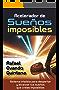 Acelerador de sueños imposibles: Sistema Infalible para despertar y alcanzar tus sueños que creíste imposibles