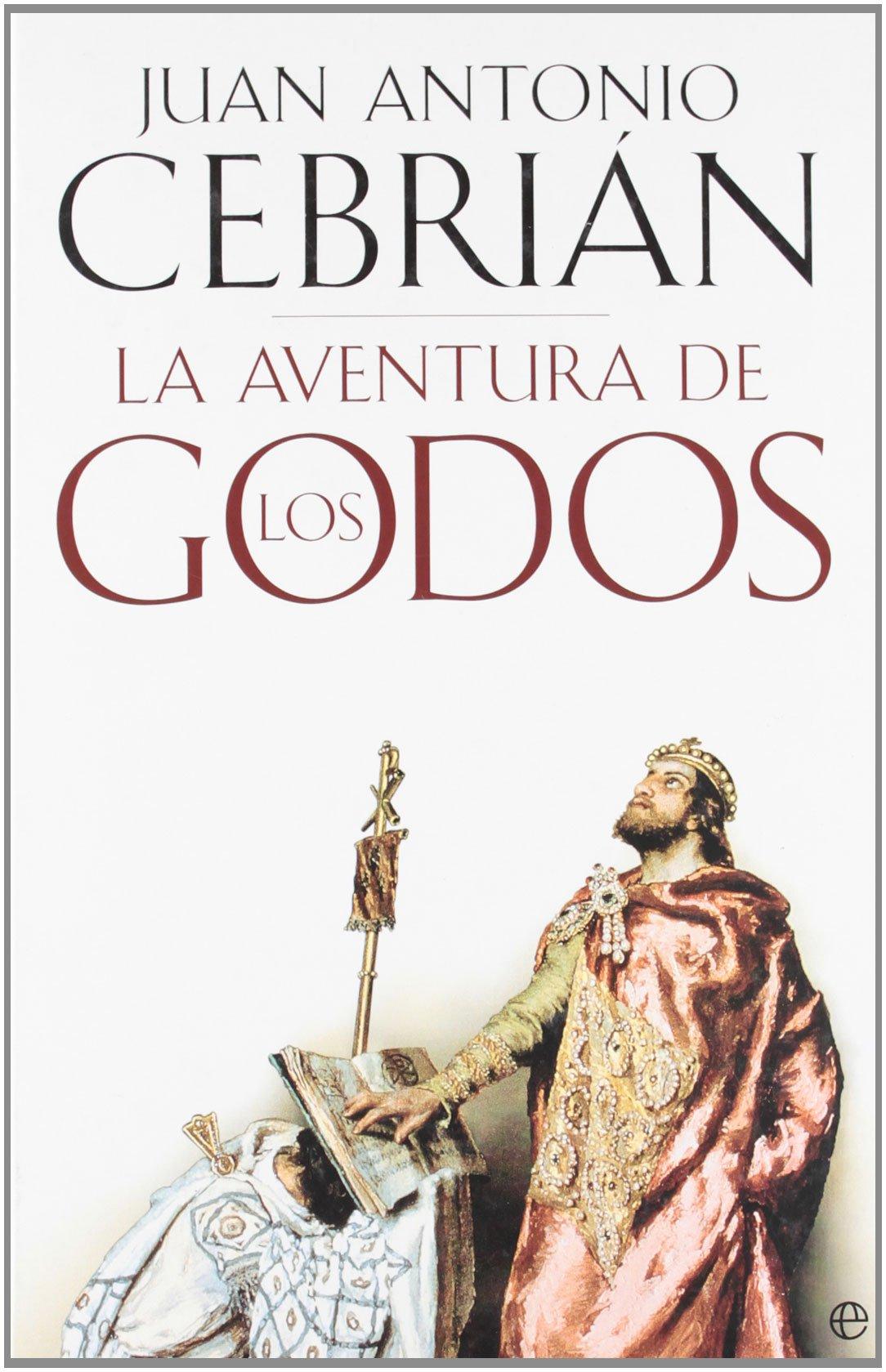 Aventura de los godos, la (Historia (la Esfera)): Amazon.es: Cebrian, Juan Antonio: Libros