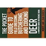 The Pocket Guide to Field Dressing, Butchering, and Cooking Deer: A Hunter's Quick Reference Book (Skyhorse Pocket Guides)