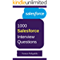 1000 Most Important Salesforce (SFDC) Interview Questions and Answers: Crack That Next Interview With Higher Salary In Less Preparation Time