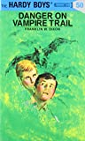 Danger on Vampire Trail (The Hardy Boys, No. 50)