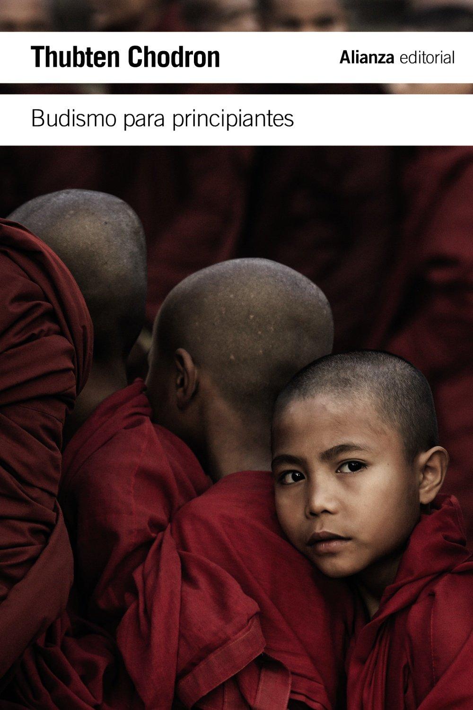 Budismo para principiantes (El Libro De Bolsillo - Humanidades) Tapa blanda – 12 nov 2013 Thubten Chodron Alianza 8420678767 Buddhism - History