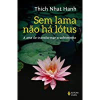 Sem lama não há lotus: A arte de transformar o sofrimento