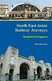 South East Asian Railway Journeys: Bangkok to