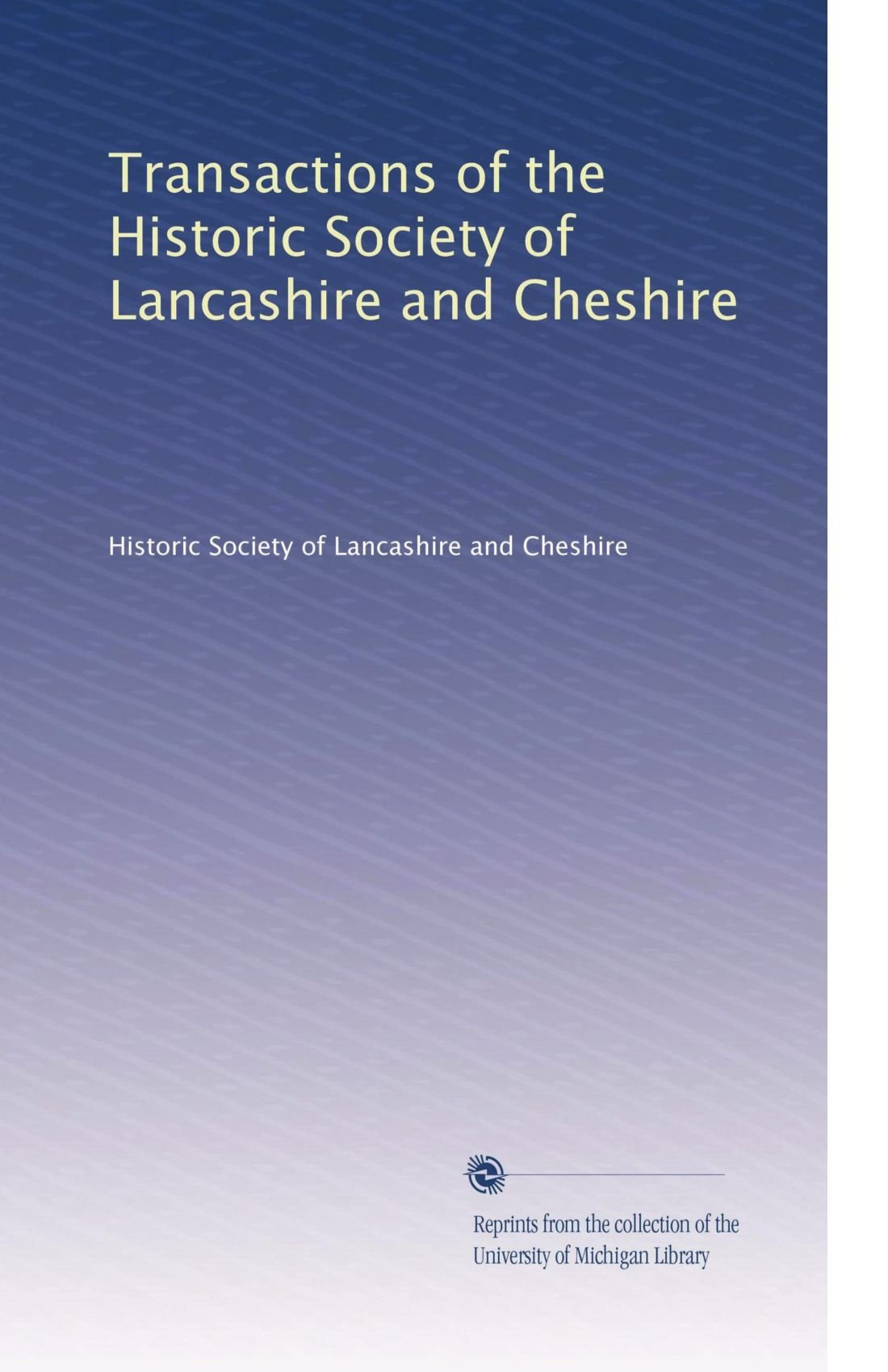 Transactions of the Historic Society of Lancashire and Cheshire (Volume 38) pdf epub