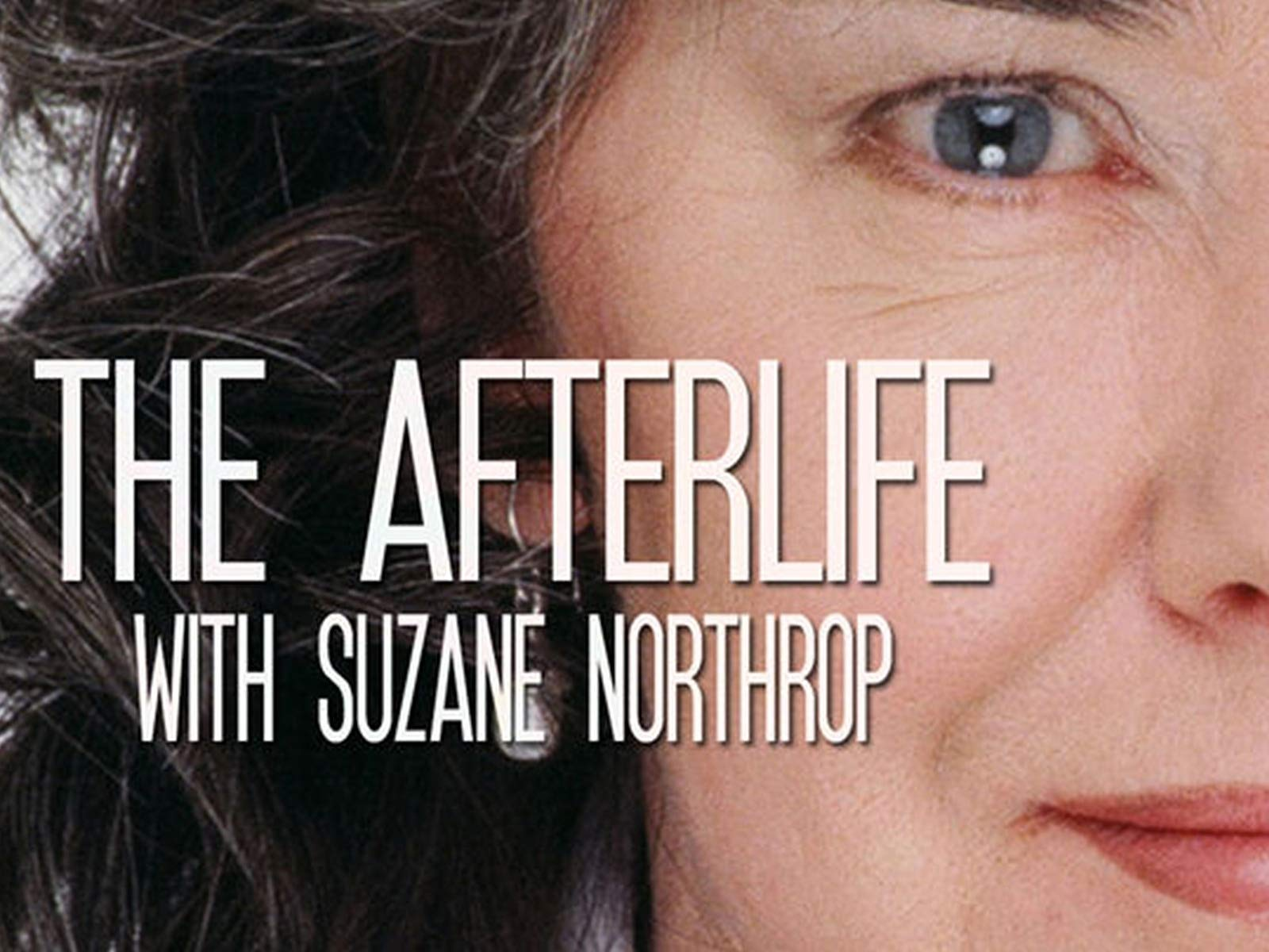 The Afterlife with Suzane Northrop - Season 1