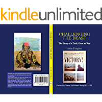 Challenging The Beast: A Challenger Tank Crew at War