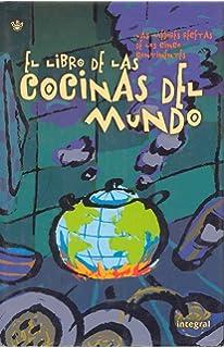 El Libro De Las Cocinas Del Mundo (Spanish Edition)