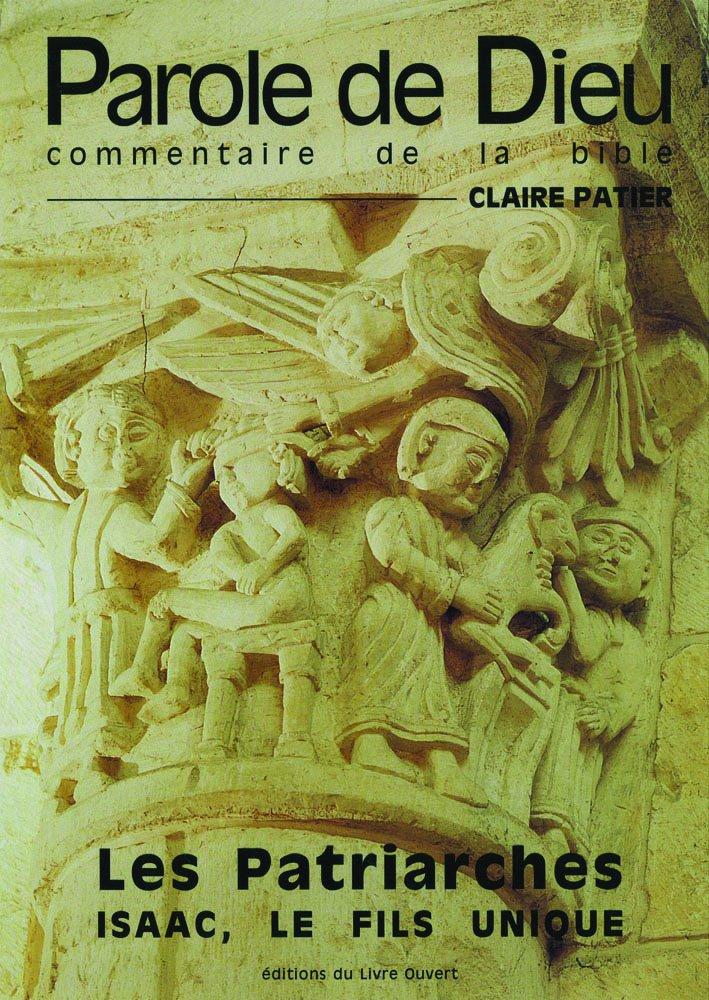 Les patriarches - jacob le redresseur Broché – 7 octobre 2005 Claire Patier Editions Le Livre Ouvert 2907429469 Exégèse