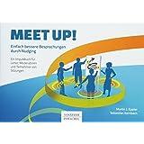 Meet up!: Einfach bessere Besprechungen durch Nudging. Ein Impulsbuch für Leiter, Moderatoren und Teilnehmer von Sitzungen