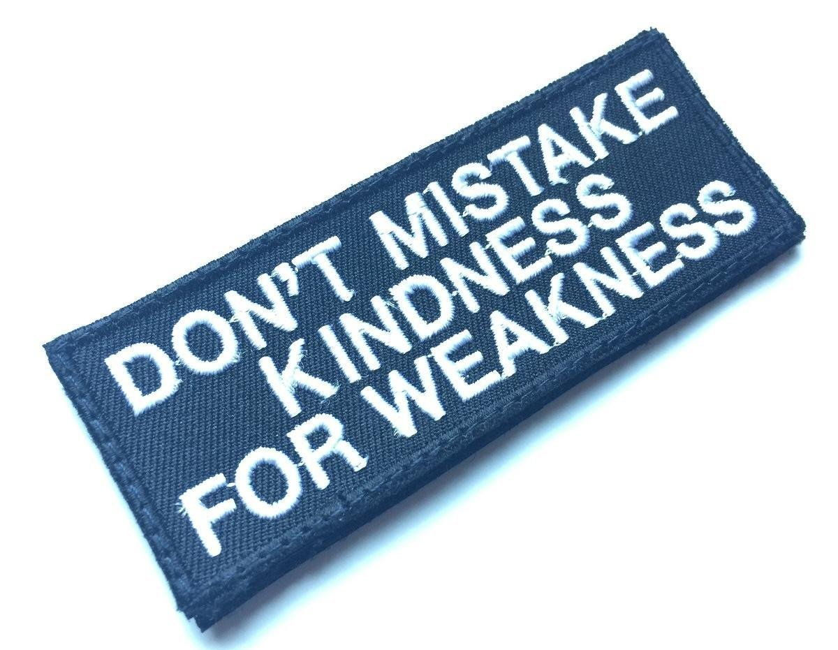 Funny Patches for vest DON\'T MISTAKE KINDNESS FOR WEAKNESS, Motorcycle Patches, Funny Patches, Embroidered with Hook Backside on Patch 4 x1.5 inch by BossBee