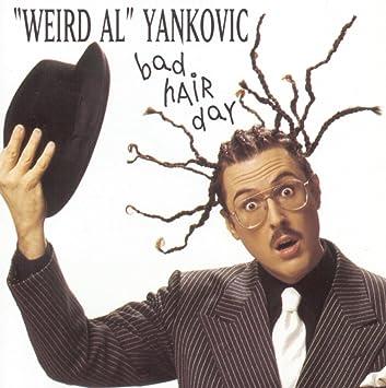 Weird Al Yankovic Bad Hair Day Amazon Com Music