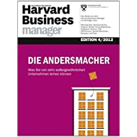 Harvard Business Manager Edition 4/2012: Die Andersmacher