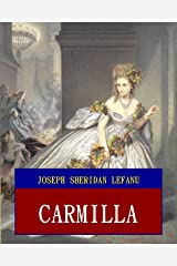 Carmilla (Unabridged) (ANNOTATED) (Great Classic Work Selected) Kindle Edition