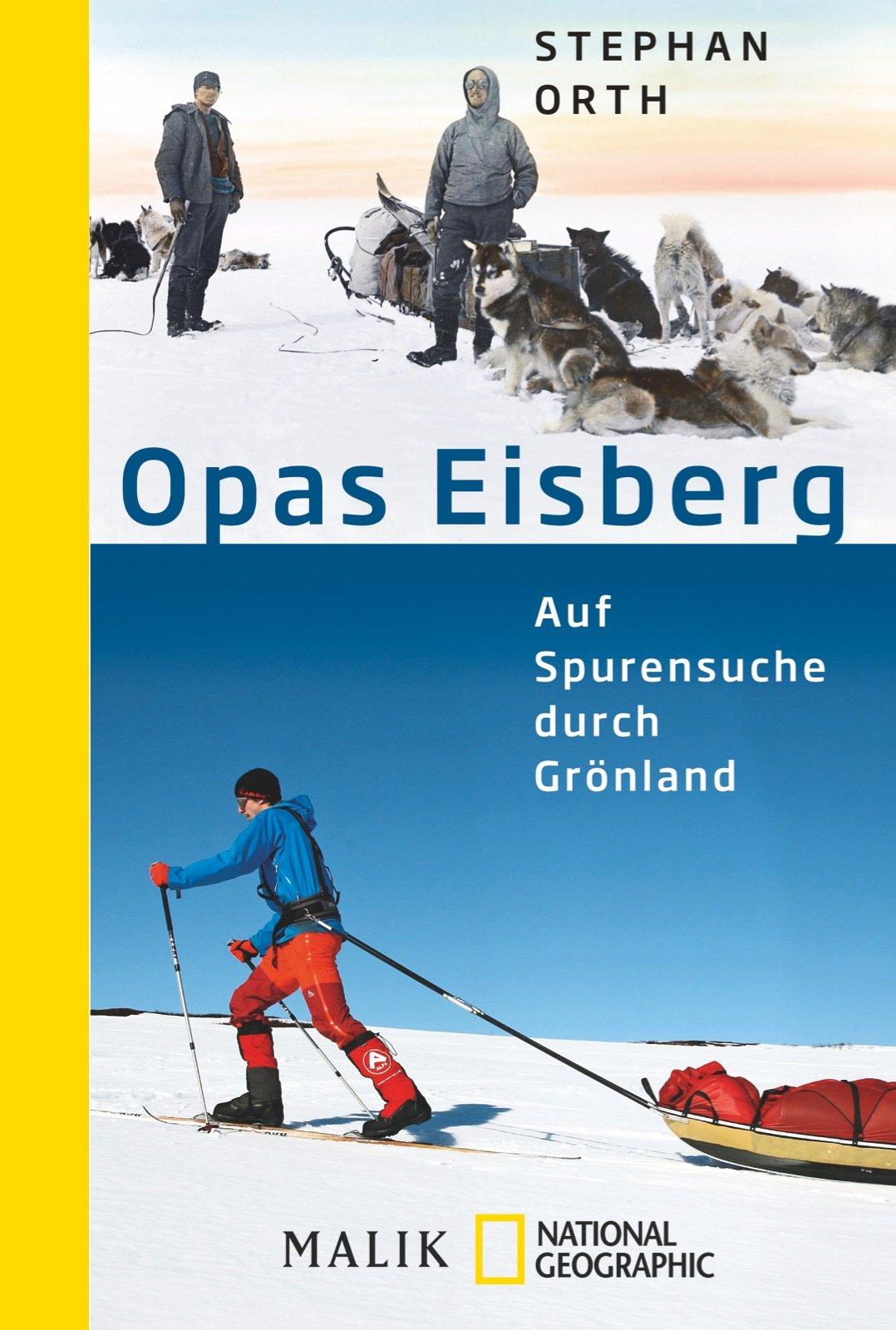 Opas Eisberg: Auf Spurensuche durch Grönland Taschenbuch – 19. Januar 2015 Stephan Orth NG Taschenbuch 3492405673 Reiseberichte / Welt gesamt