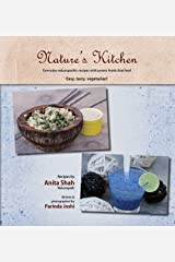 Nature's Kitchen: Everyday Naturopathic recipes with power foods that heal Kindle Edition