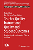 Teacher Quality, Instructional Quality and Student Outcomes: Relationships Across Countries, Cohorts and Time (IEA Research for Education Book 2) (English Edition)