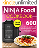Ninja Foodi Cookbook #2019: 600 Foolproof and Most Wanted Ninja Foodi Recipes for Your Whole Family