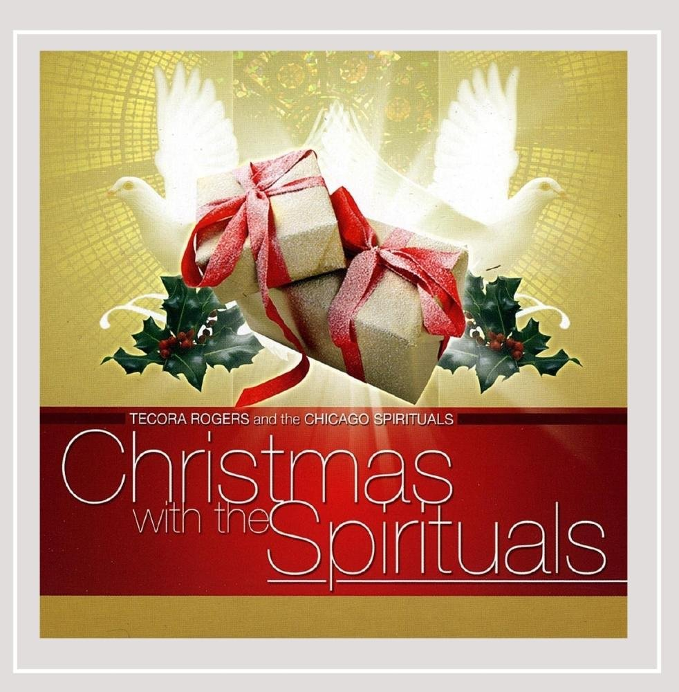 Tecora Rogers & the Chicago Spirituals - Christmas With the ...