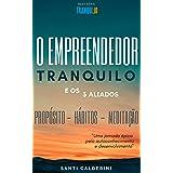O Empreendedor Tranquilo e os 3 Aliados: Uma jornada épica pelo autoconhecimento e desenvolvimento (Tranqui.lo Livro 1)