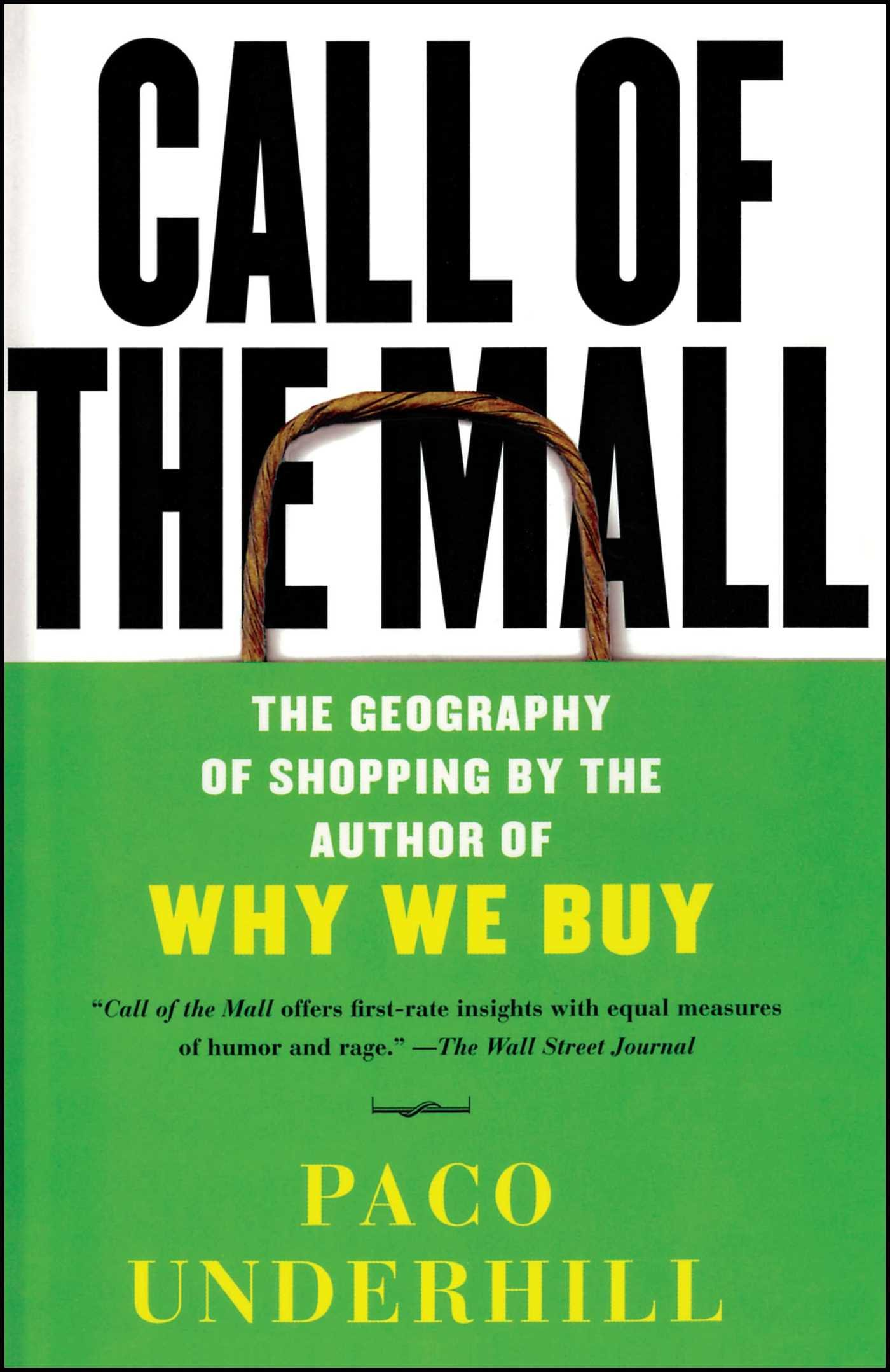 Call Of The Mall: The Geography Of Shopping By The Author Of Why We Buy:  Paco Underhill: 9780743235921: Amazon: Books