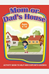 Mom or Dad's House?: A Workbook to Help Kids Cope with Divorce (Therapeutic Helping Kids Heal Activity Book Series) Paperback