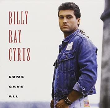 billy ray cyrus some gave all songbook