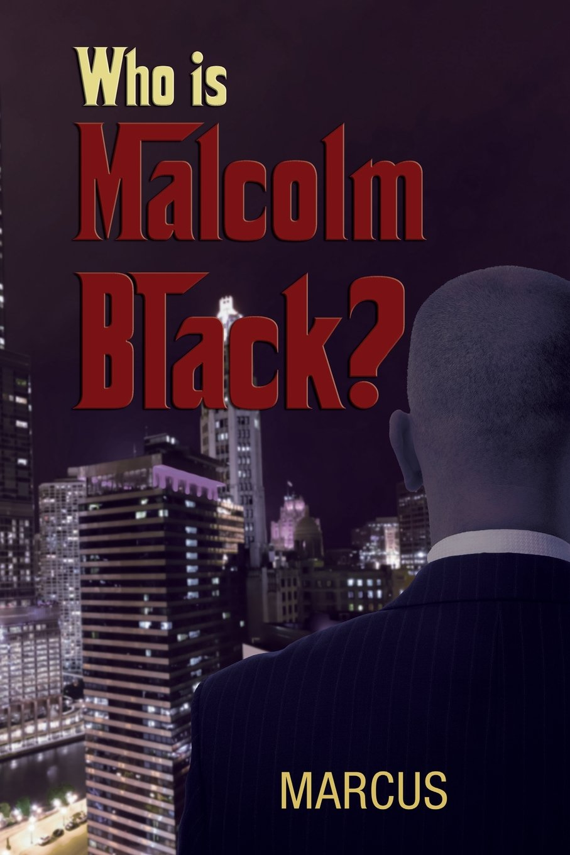 Read Online Who Is Malcolm Black? pdf