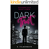 Dark Trust: Ich kann dich nicht lieben