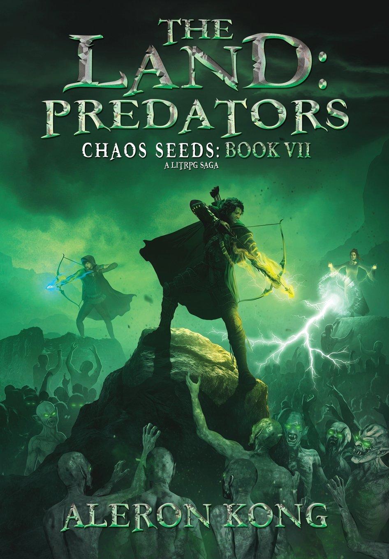 The Land: Predators: A Litrpg Saga (Chaos Seeds) by Tamori Publications LLC